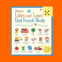 LISTEN AND LEARN FIRST FRENCH WORDS USBORNE